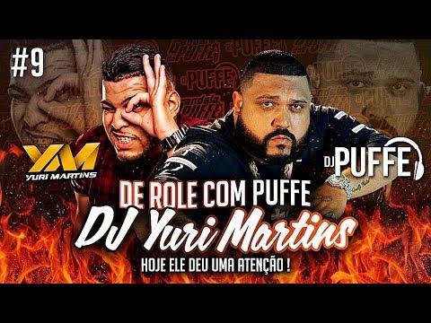 YURI DEU ATENÇÃO? De Role com Puffe (DJ Yuri Martins)