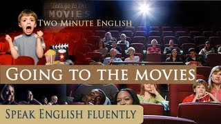 Going To the Movies -- Fun with English -- Easy way to Learn English Fast