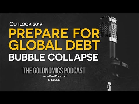 Prepare for Global Debt Bubble Collapse with Gold and Silver