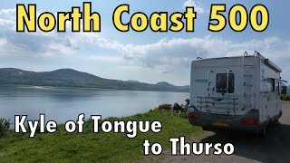 North Coast 500 : Kyle of Tongue to Thurso in an RV
