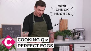 How do I make perfect eggs? | Cooking Qs with Chuck Hughes