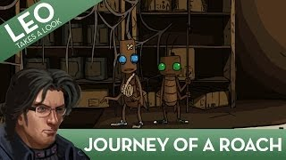 Leo Takes A Look: Journey of a Roach
