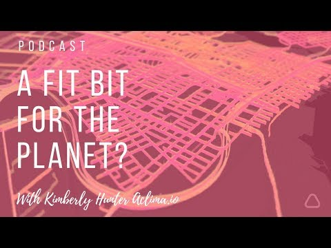 A Fitbit For The Planet? The Fascinating Future of High Tech Air Quality with Kimberly Hunter