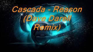 Cascada - Reason (Dave Darell Remix)