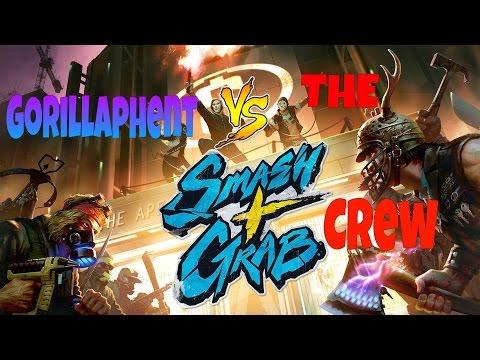 GORILLAPHENT vs. THE CREW   Smash+Grab Gameplay   (w/Ohmwrecker, CaRtOoNz, Bryce)