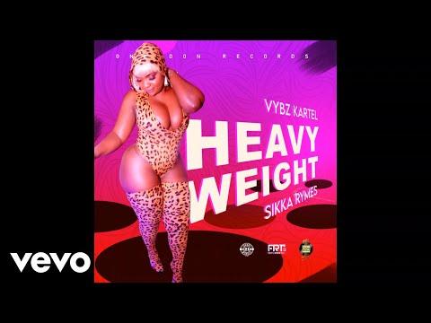 Vybz Kartel, Sikka Rymes – Heavy Weight