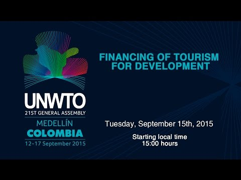 FINANCING OF TOURISM FOR DEVELOPMENT UNWTO 2015, Medellín - Colombia.