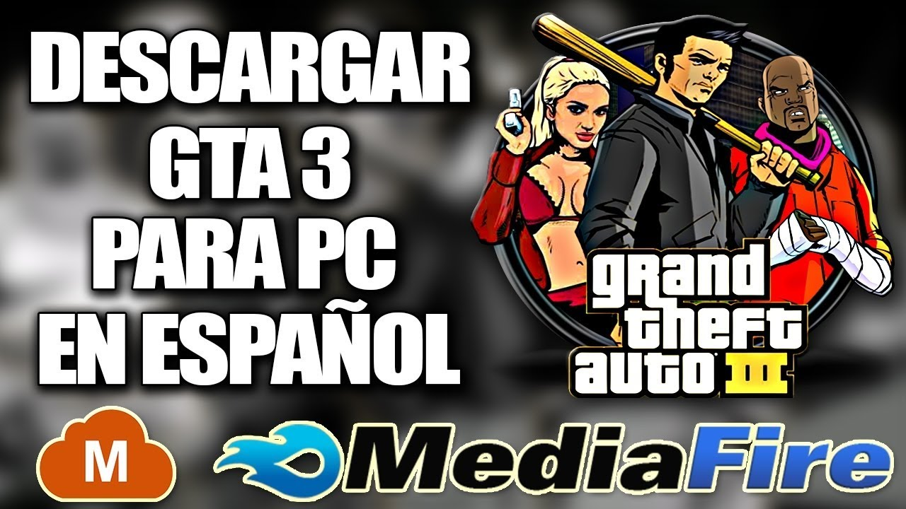 Descargar Gta 3 Para Pc Full En Español 1link Mediafire Y Mega Youtube