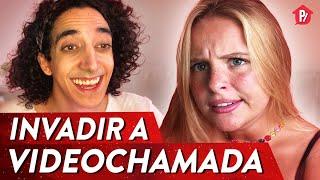 PIORES PESSOAS PARA INVADIR A VIDEOCHAMADA | PARAFERNALHA