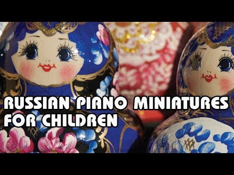 Russian Piano Music for Children | Tchaikovsky, Shostakovich, Prokofiev |