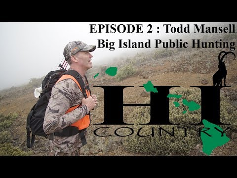 HI Country Podcast Episode 2 : Todd Mansell Big Island Public Hunting