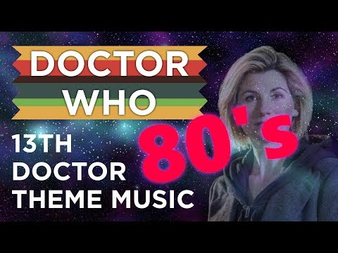 Doctor Who - 13th Doctor 80s Theme Music (Fanmade)