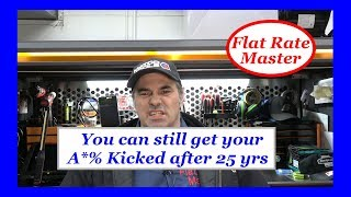 You can still get your A*% Kicked after 25 yrs