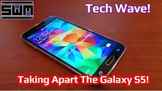 Taking Apart The Galaxy S5 - TechWave! (Thanks Yugster)