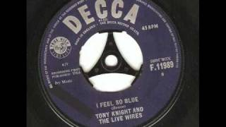 Tony Knight & The Live Wires - I Feel So Blue ( 1964 U.K Beat / Rock