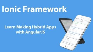Ionic Framework - Learn Making Hybrid Apps