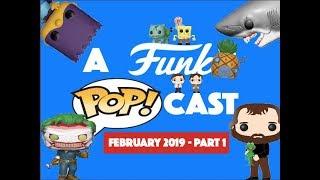 A Funko POP!cast : Feb 2019 Part 1 & New York Toy Fair Reveals