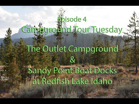 Campground Tour Tuesday... Outlet Campground At Red Fish Lake... Episode 4