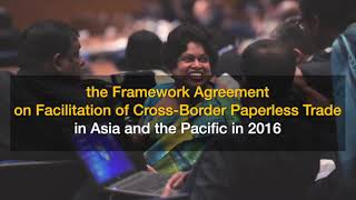 Framework Agreement on facilitating cross-border paperless trade in Asia-Pacific entered into force