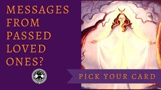 'Pick Your Card' ~  Messages from Passed Loved Ones? | Oracle Card Tarot Reading
