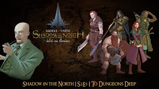 Middle Earth: Shadow of the North | S2E5 | To Dungeons Deep