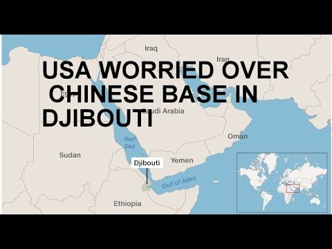 USA WORRIED OVER CHINESE BASE IN DJIBOUTI