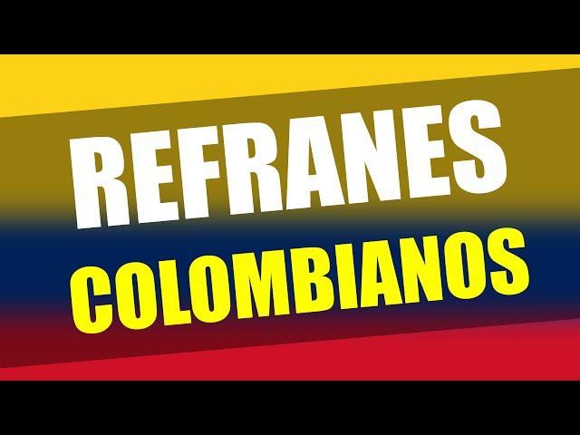 Dichos Colombianos Populares De 800 Refranes