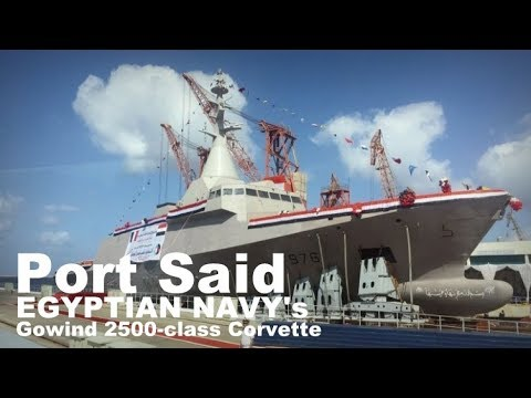 Port Said - Egyptian Navy's New Home-made Gowind 2500-class Corvette