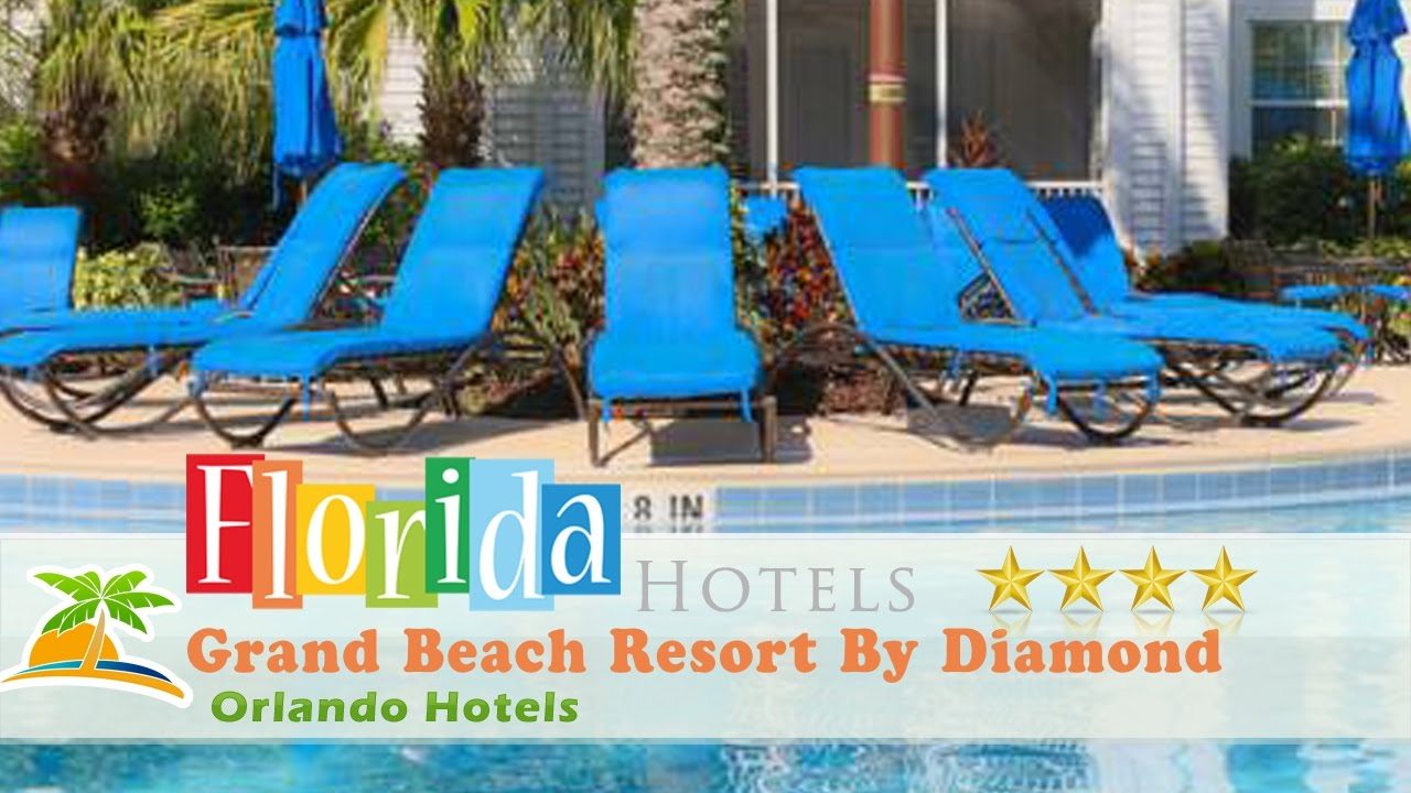 Grand Beach Resort By Diamond Resorts Orlando Hotels Florida