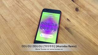 DDU-DU DDU-DU ('뚜두뚜두) Ringtone - BLACKPINK (#블랙핑크) Tribute Marimba Remix Ringtone - Download