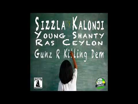 Sizzla featuring Young Shanty & Ras Ceylon - Gunz R Killing Dem (April 2018)