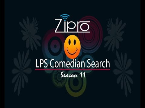 Zipro lps comedian Search (Selection round)