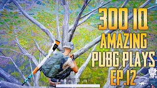 PUBG 300 IQ Plays EP.12 - PlayerUnknown's Battlegrounds Highlights