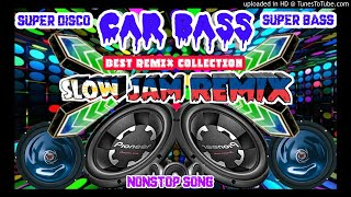 Best nonstop collection remix ,super disco, super bass, car bass  remix,  slow jam remix,  opm remix