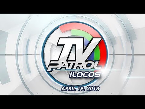 TV Patrol Ilocos - Apr 19, 2018