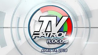 TV Patrol Ilocos - Apr 19, 2018