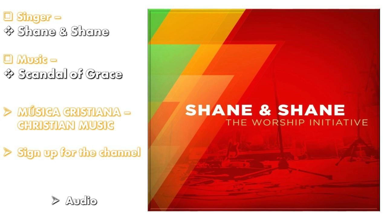 shane-shane-scandal-of-grace-audio-musica-cristiana-christian-music