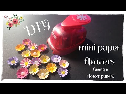 Mini Paper Flowers - DIY Tutorial (using a simple flower punch)
