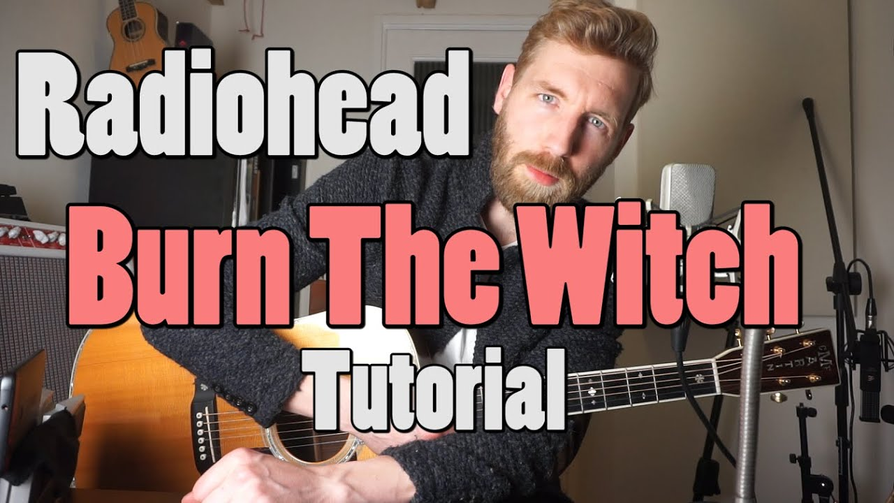 Radiohead Burn The Witch Guitar Tutorial Lesson Chords Youtube