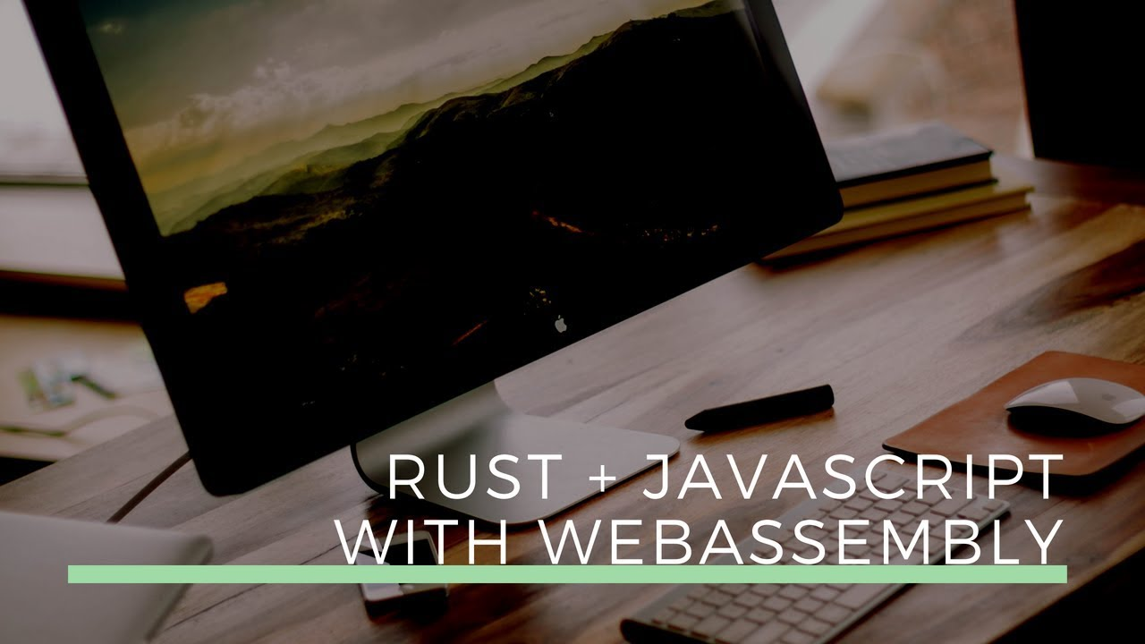 WebAssembly - Rust to JavaScript in under 20 minutes