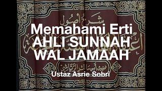 """vuclip Apakah yang dimaksudkan """"Ahli Sunnah Wal Jamaah"""" -  Ustaz Asrie Sobri"""