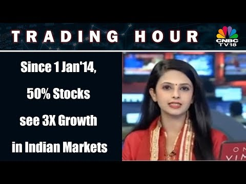 Since 1 Jan'14, 50% Stocks see 3X Growth in Indian Markets | Trading Hour | CNBC TV18