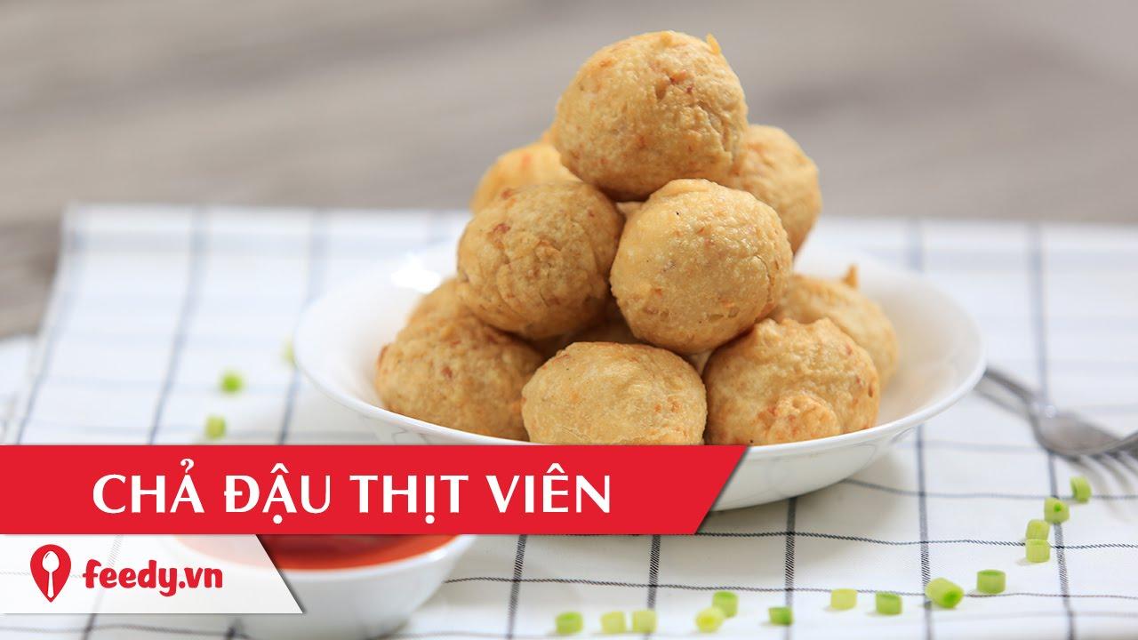 Hướng dẫn cách làm chả đậu thịt viên – Tofu Meatballs