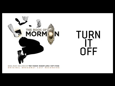 Turn It Off — Book of Mormon (Lyric Video) [OBC]