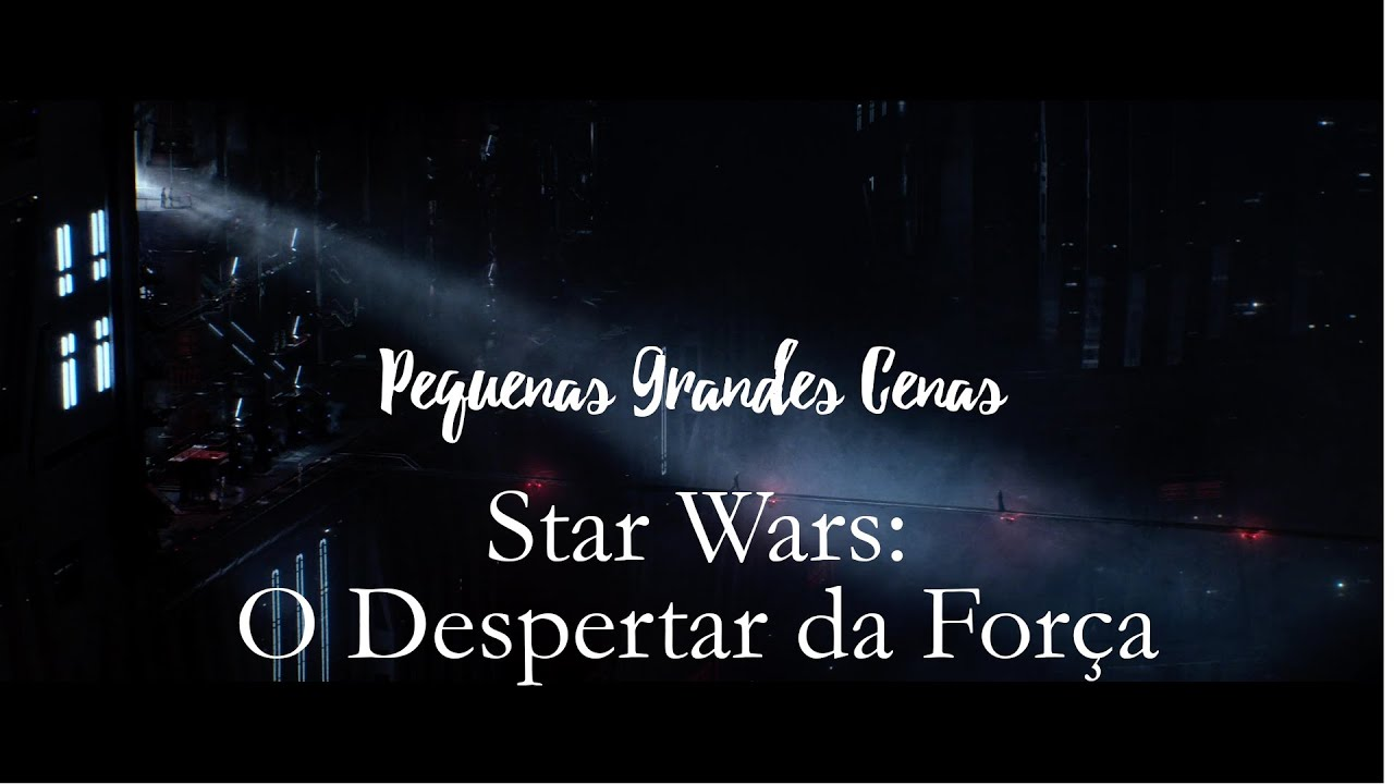 Pequenas Grandes Cenas Star Wars O Despertar Da Forca Youtube