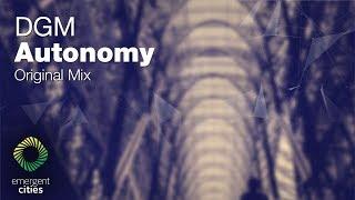 DGM - Autonomy [Emergent Cities] (OUT NOW)
