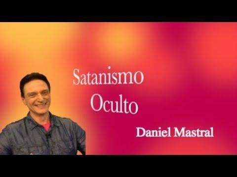 """Daniel Mastral - """"Satanismo Oculto"""""""