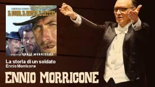 Ennio Morricone - La storia di un soldato - Il Buono, Il Brutto E Il Cattivo (1966)