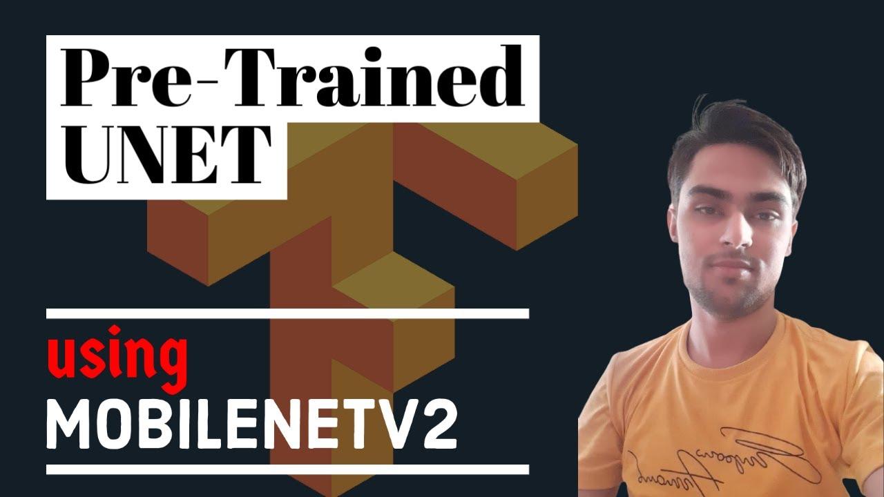 MobileNetV2 UNET in TensorFlow 2.0 | UNET with Pretrained MobileNetV2 as Encoder | Deep Learning