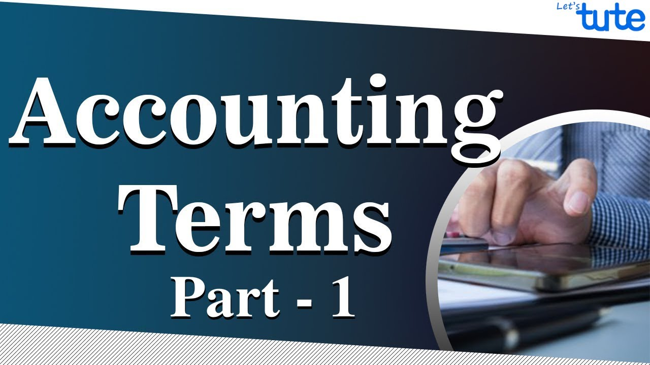 Basic Accounting Terminology | LetsTute Accountancy - YouTube